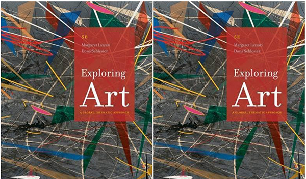 Exploring Art: A Global, Thematic Approach 5th Edition by Margaret Lazzari, Dona Schlesier Paperback - 978-1285858166