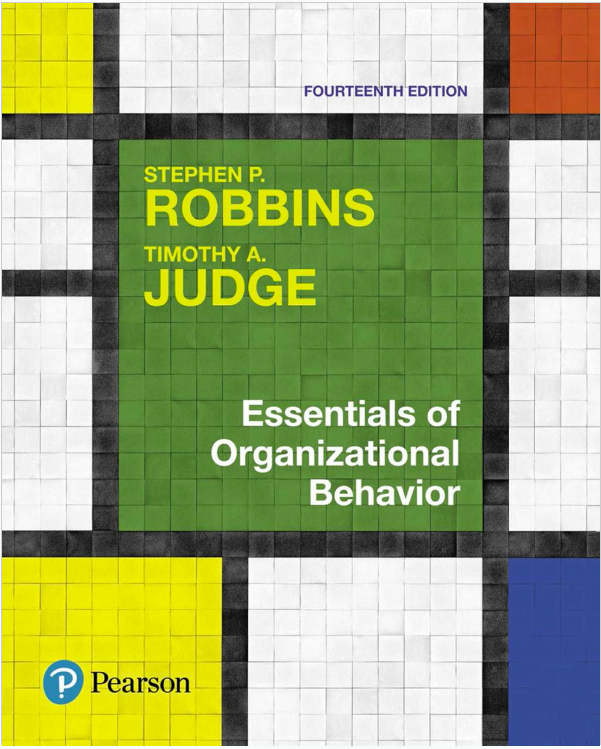 Essentials of Organizational Behavior by Stephen P. Robbins and Timothy A. Judge - 978-0134523859