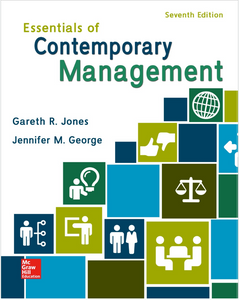 Essentials of Contemporary Management 7th Edition by Gareth Jones, Jennifer George