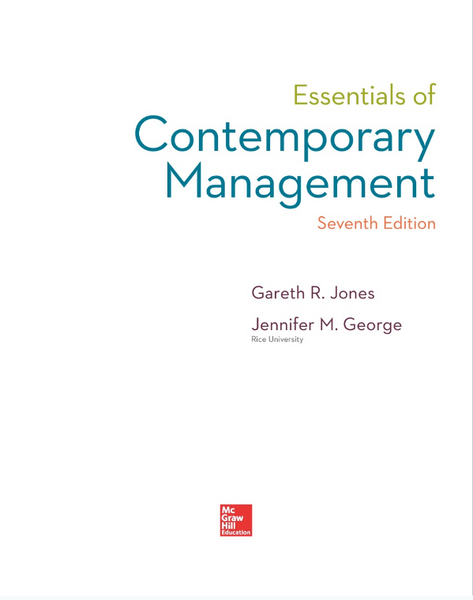 Essentials of Contemporary Management by Gareth R. Jones and Jennifer M. George - 978-1259545474 by Gareth R. Jones and Jennifer M. George - 978-1259545474