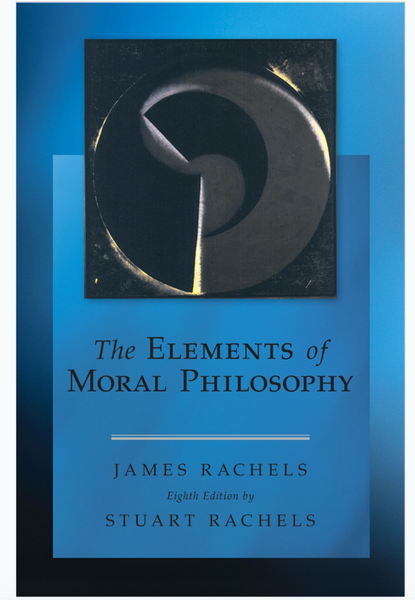 The Elements of Moral Philosophy (Philosophy & Religion) 8th Edition by James Rachels, Stuart Rachels Paperback - 978-0078119064