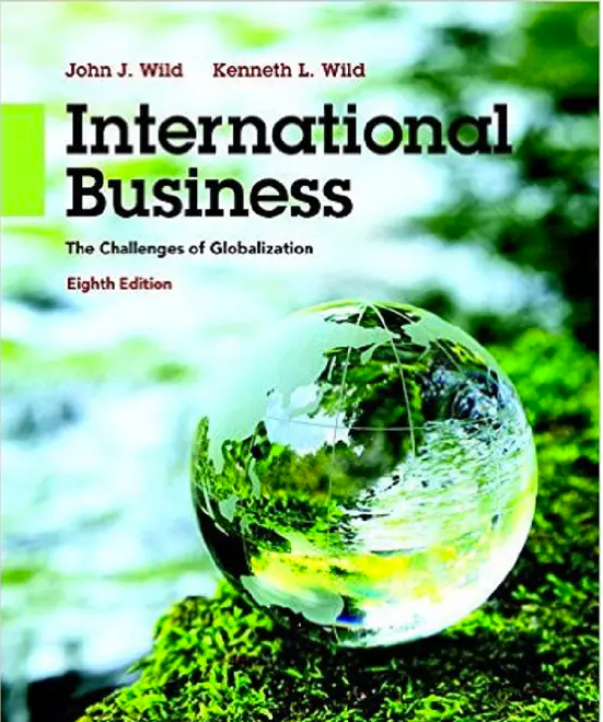 International Business: The Challenges of Globalization (8th Edition) 8th Edition by John J. Wild, Kenneth L. Wild  Paperback