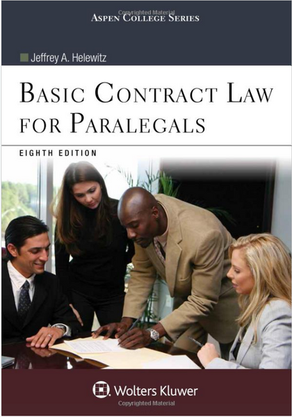 Aspen College: Basic Contract Law for Paralegals by Jeffrey A. Helewitz 8th Edition Paperback - 978-1454855552