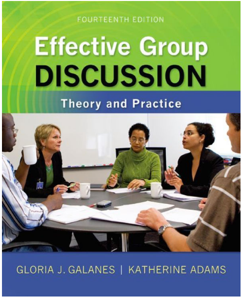 Effective Group Discussion: Theory and Practice (Communication) 14th Edition by Gloria Galanes, Katherine Adams