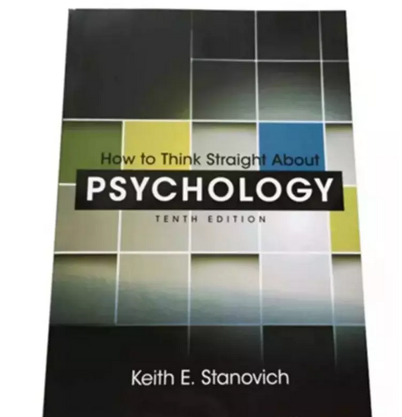 How to Think Straight About Psychology (10th Edition) 10th Edition by Keith E. Stanovich - 978-0205914128