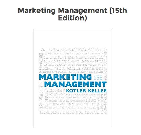 Framework for Marketing Management by Philip Kotler , Kevin Lane Keller 15th Edition, 2015 New Paperback - 978-0133856460