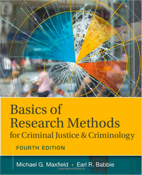 Basics of Research Methods for Criminal Justice and Criminology 4th Edition by Michael G. Maxfield - 978-1305261105