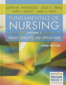 Fundamentals of Nursing 3rd Edition by Judith M. Wilkinson | Volume 1 Theory Concept & Applications DavisPlus Plus Code INSIDE