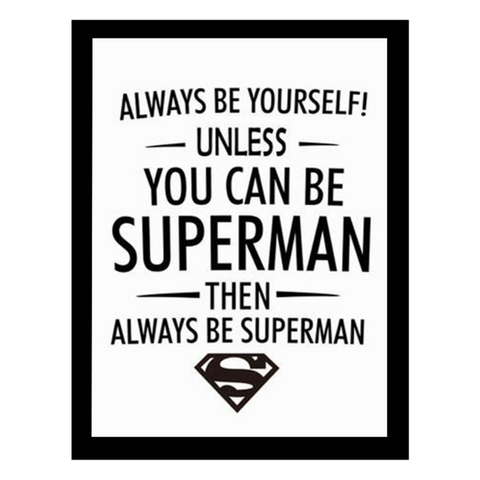 Always Be Superman Wall Print