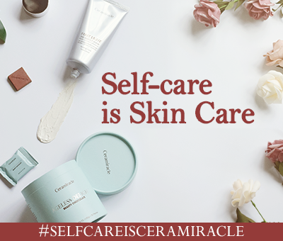 Self-care is Skin Care #SELFCAREISCERAMIRACLE