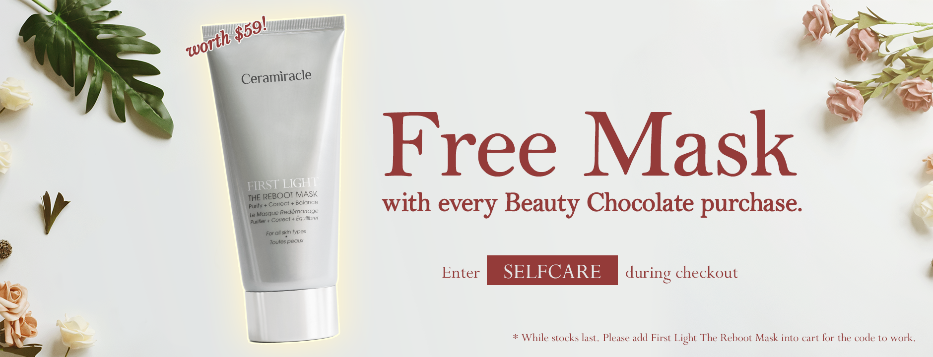 Free Mask with every Beauty Chocolate purchase