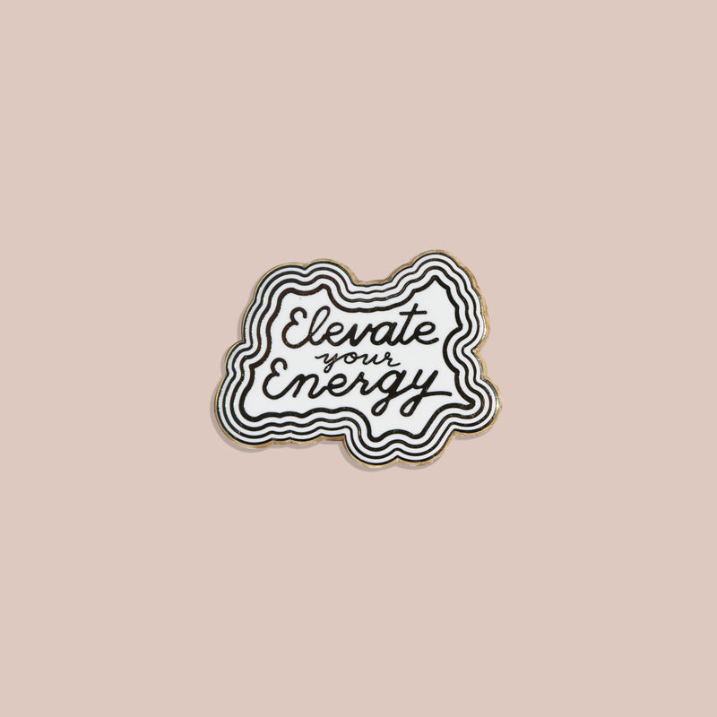 Elevate Your Energy Enamel Pin