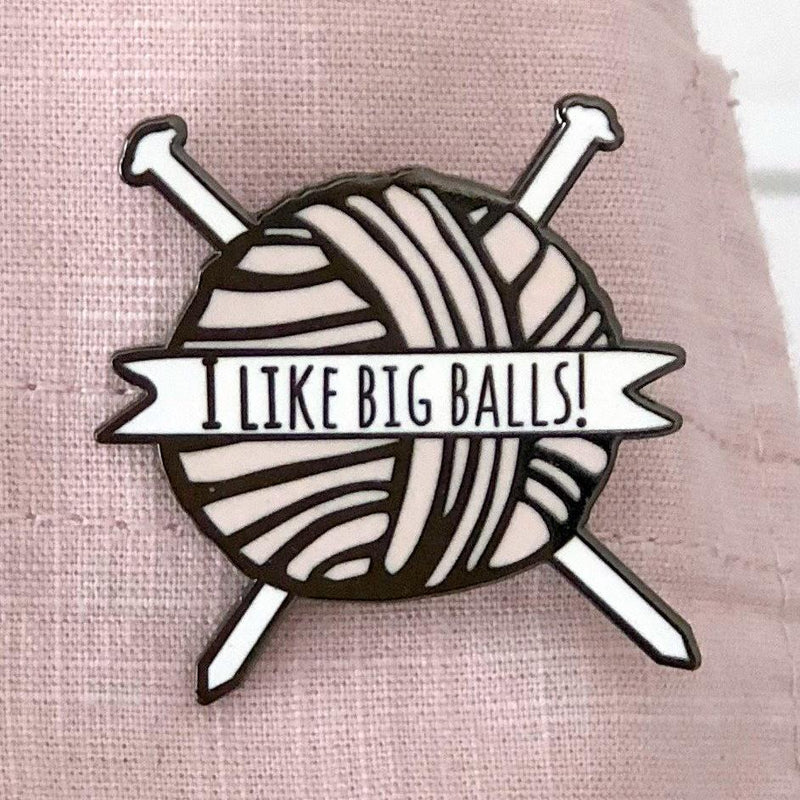 'I Like Big Balls' Knitting Enamel Pin Badge | Kelly Connor Designs