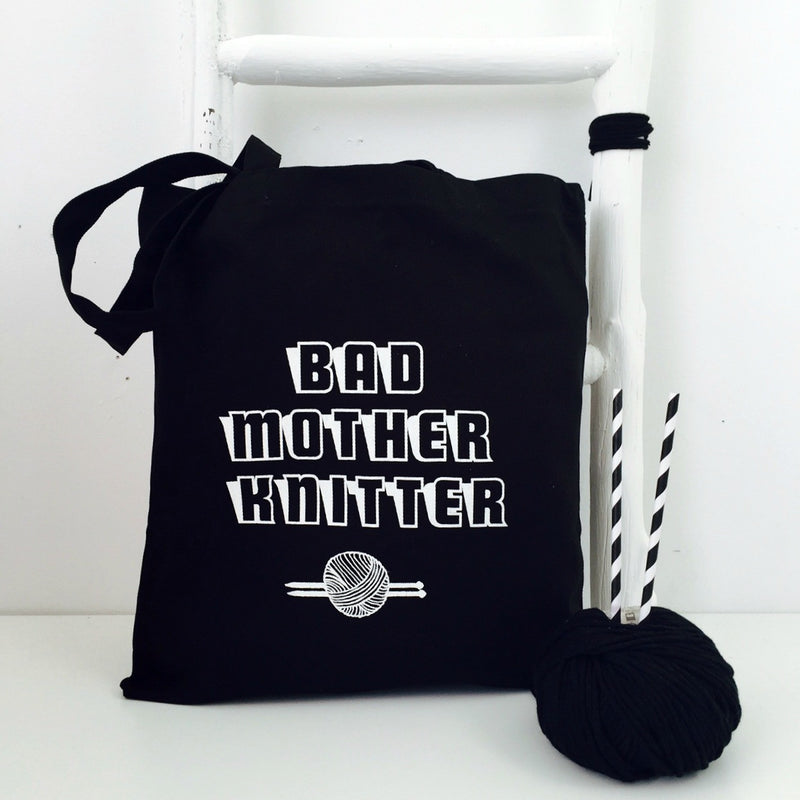 'Bad Mother Knitter' Tote Knitting Tote Kelly Connor Designs UK Gift
