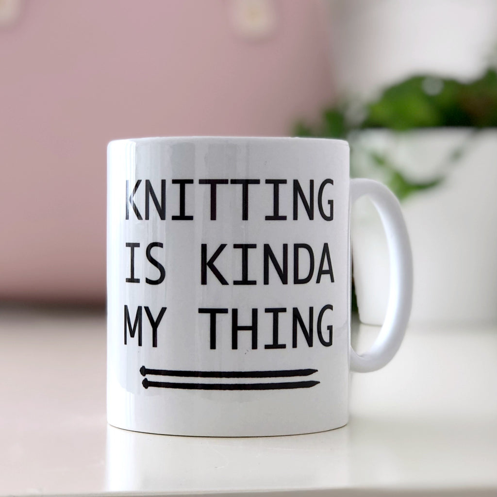 'Knitting Is Kinda My Thing' Mug | Kelly Connor Designs