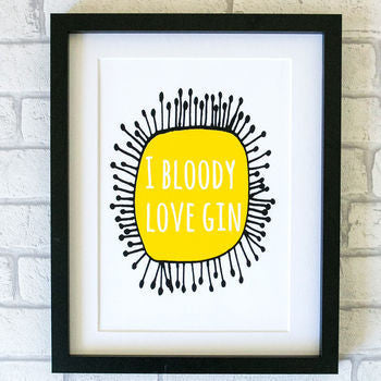 'I Bloody Love Gin' Print Alcohol Print Kelly Connor Designs UK Gift