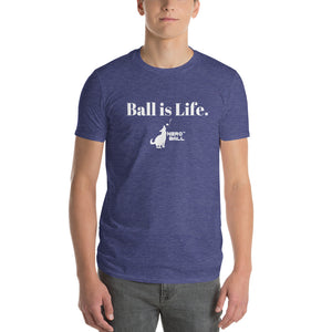Ball is Life Short-Sleeve T-Shirt