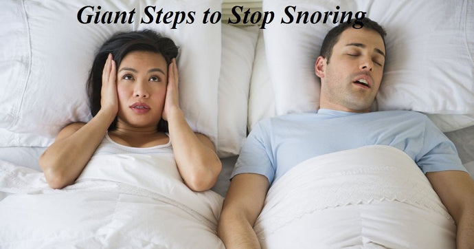 Giant Steps to Stop Snoring