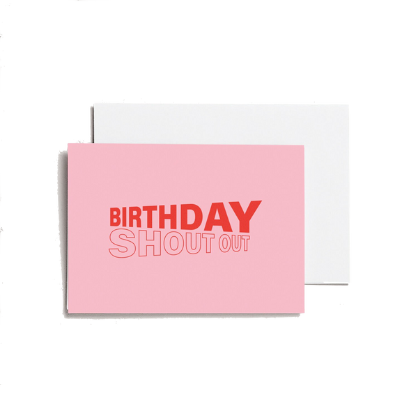Birthday Shout Out - A6 Greeting Card