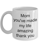 Hottest Gifts For Mom - Mum You've Made My Life Amazing Thank You - Mothers Day  Tea Coffee Tea Mugs