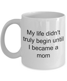 Hottest Gifts For Mom On - My Life Didn't Truly Begin Until I Becoming A Strong Calm Mum - Novelty Birthday Mothers Day Tea Coffee Tea Cup