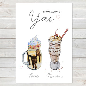 It Was Always You, Personalised Milkshakes Print, Anniversary/Wedding Gift