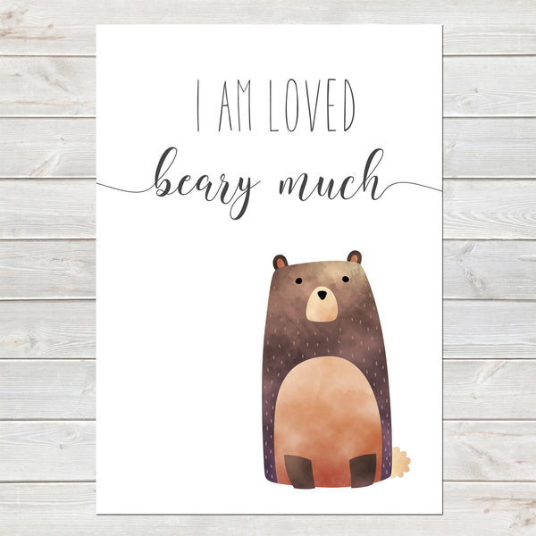I Am Loved Beary Much Children's Poster Brown Bear White Nursery Print