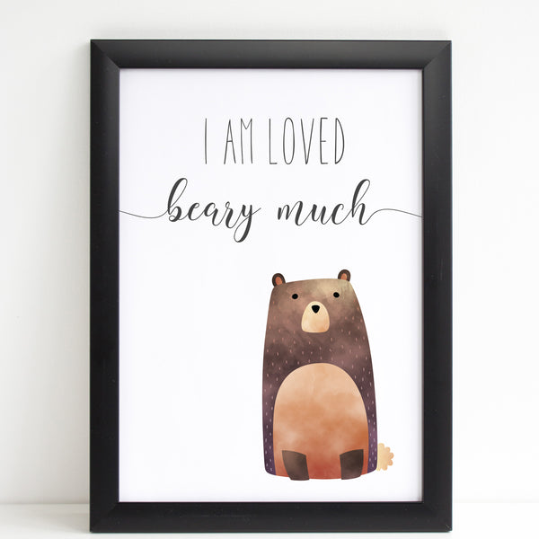 I Am Loved Beary Much Children's Poster Brown Bear White Nursery Print A4 or A3