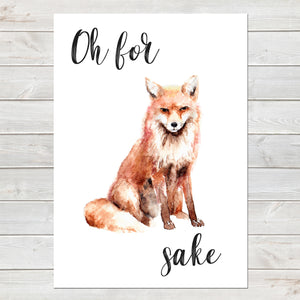 Oh For Fox Sake, Funny Home Gift, Kitchen, Office Print/Poster A4 or A3