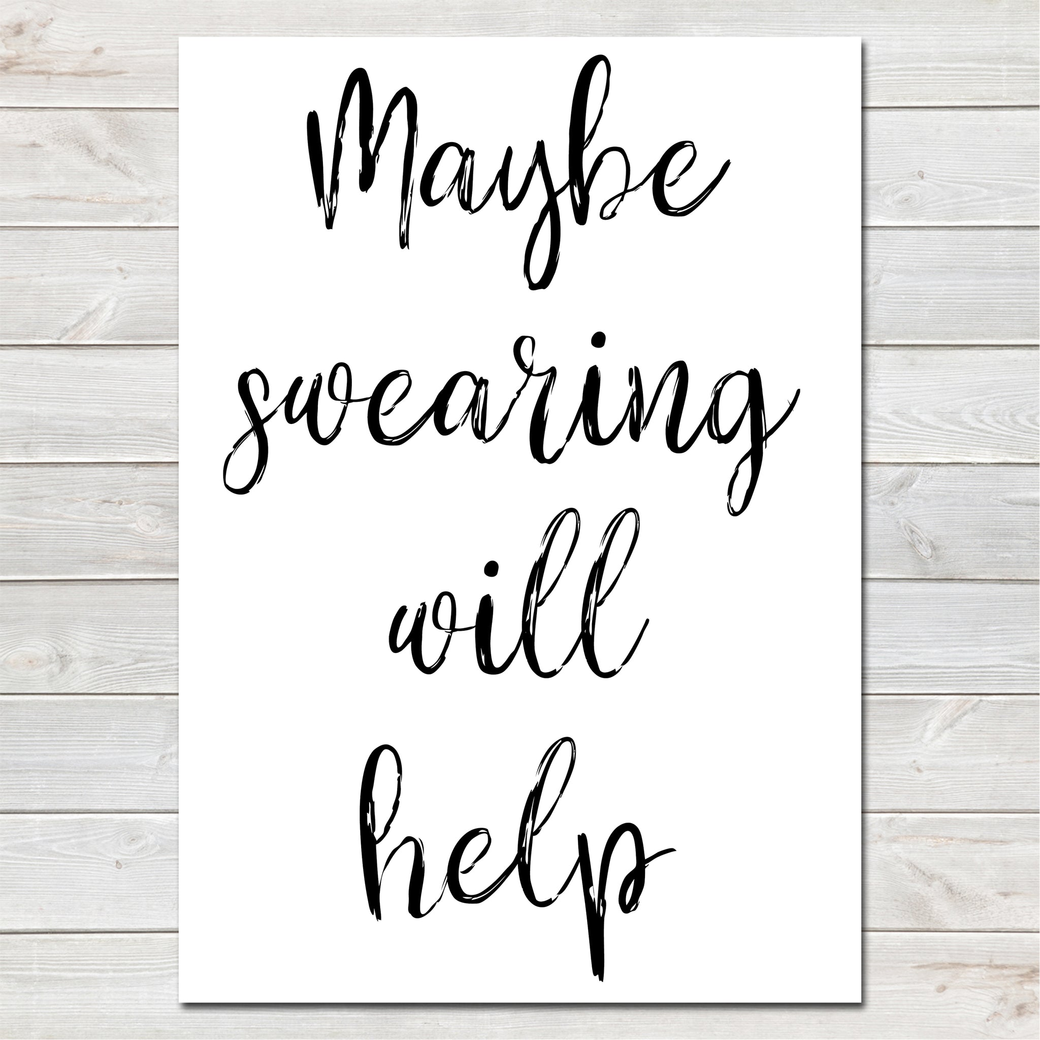 Maybe Swearing Will Help Poster, Adults Quote, Humour, Funny Print- A4
