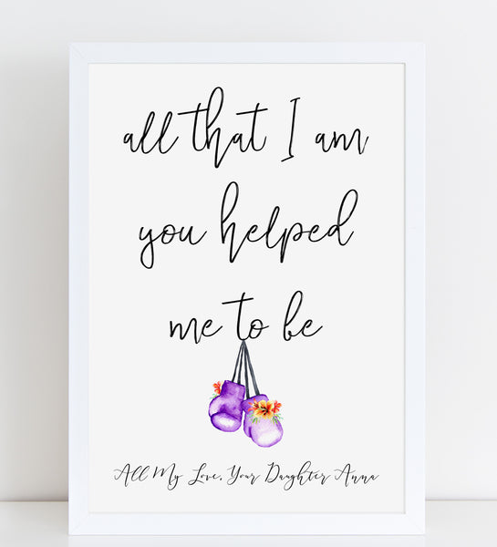 Fathers Day Print 'All that I am you helped me' Quote, Personalised Poster Gift, A4 or A3, Framed Available