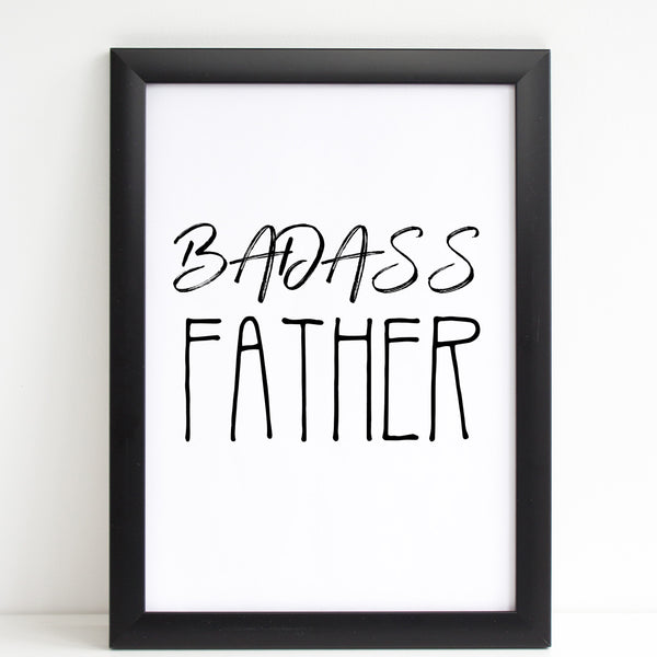 Fathers Day Print 'Badass Father' Fun Poster Gift