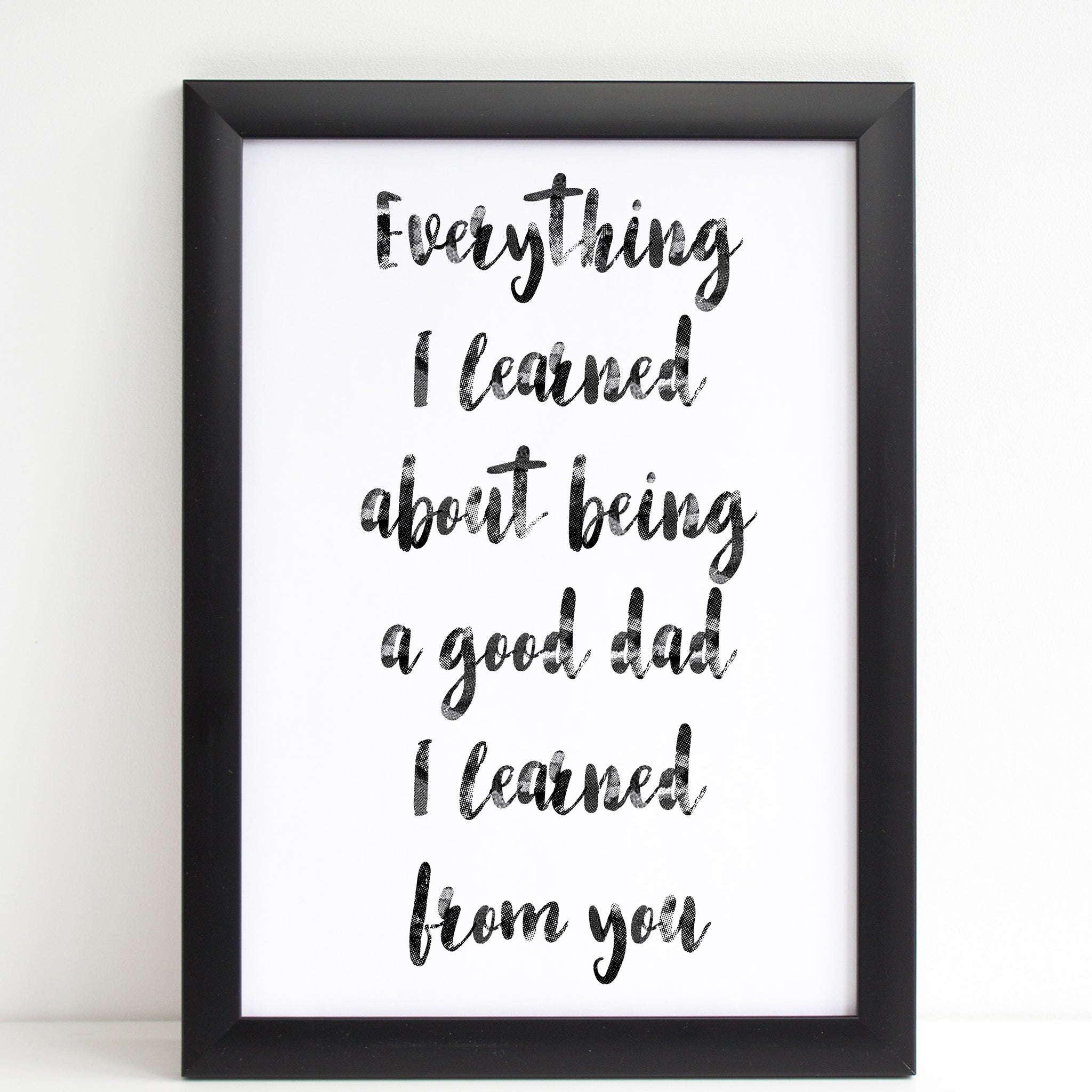 Fathers Day Print 'Everything I Learned' Poster Gift for Dad