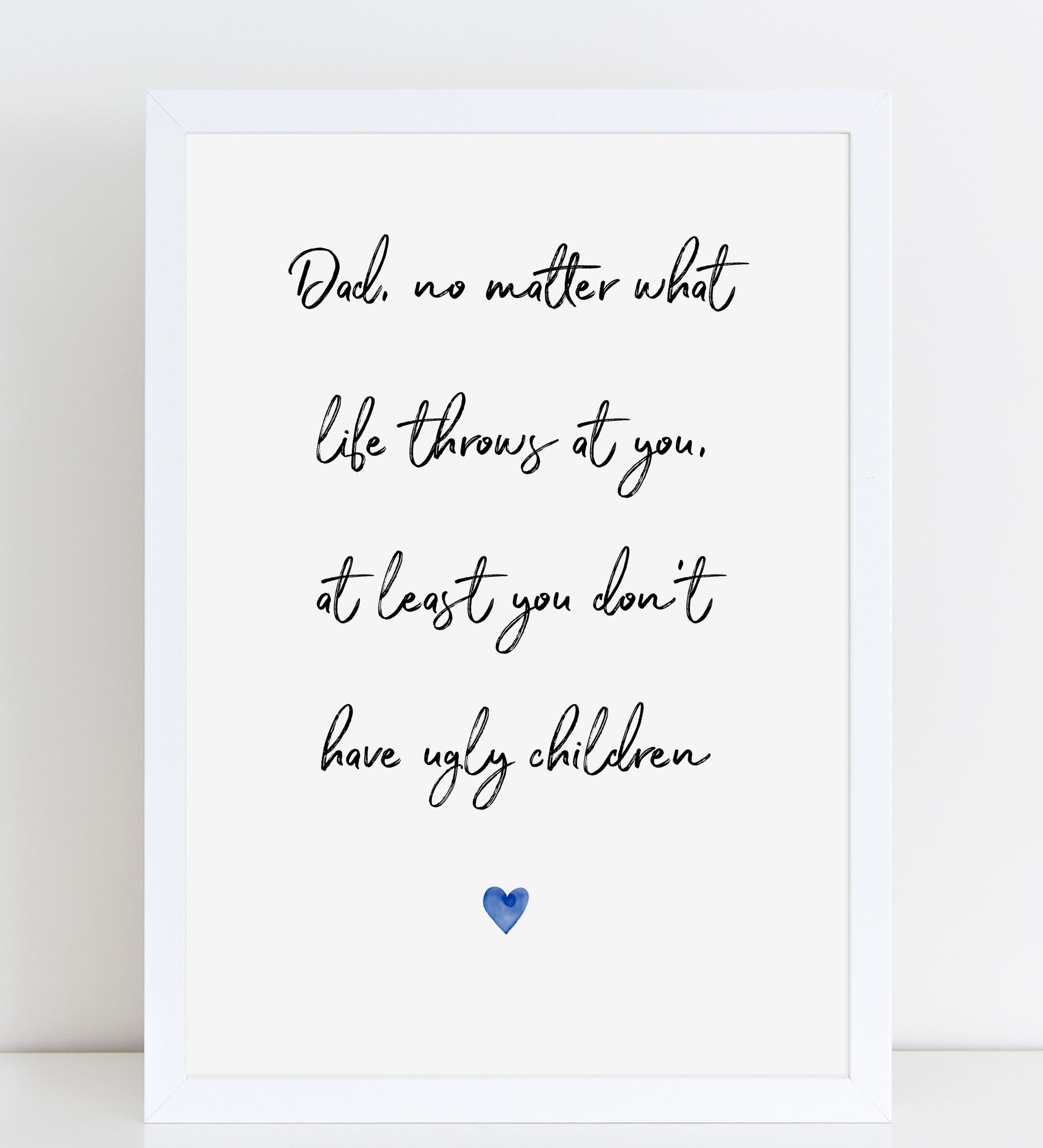 Fathers Day Print Funny Quote Personalised Poster Gift for Dad, A4 or A3, Framed Available