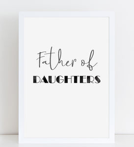 Fathers Day Print 'Father of Daughters' Poster Gift for Dad, A4 or A3