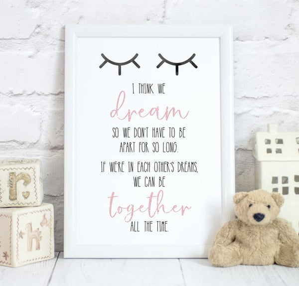 I Think We Dream Quote, Pink & Black Print/Bedroom Decor