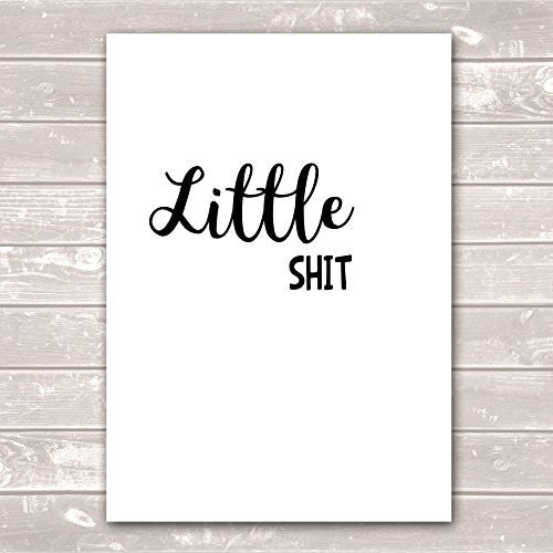Nursery Decor Little Shit Funny Humour Black and White Poster