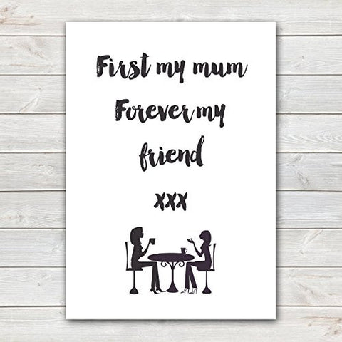 Mothers Day Print 'Forever my Friend' Quote White Poster Gift