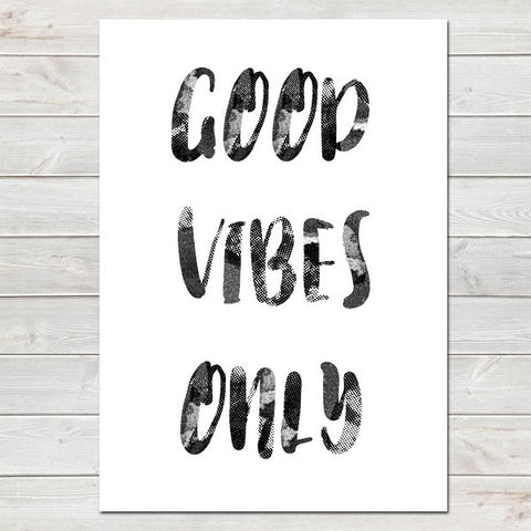 Good Vibes Only, Inspirational, Motivational Quote Print
