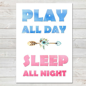 Play All Day, Sleep All Night Print/Kids Room Decor A4