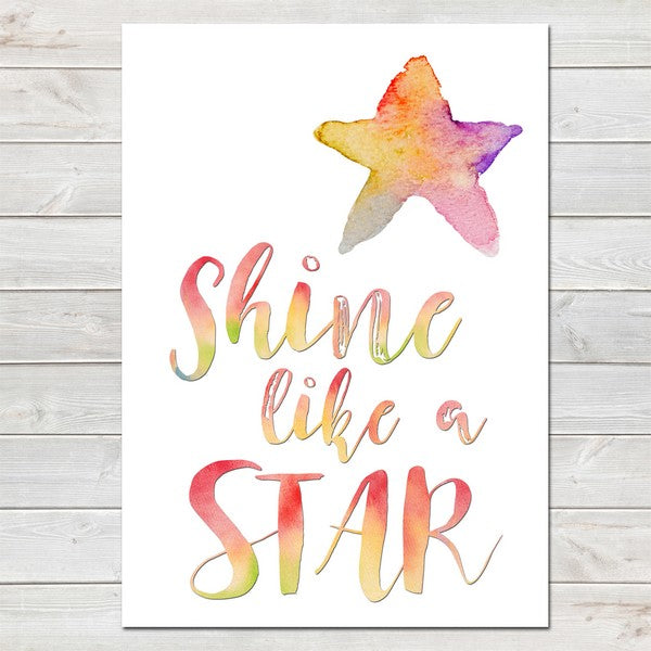 Shine Like a Star Motivational Print/Kids Room Rainbow Decor A4