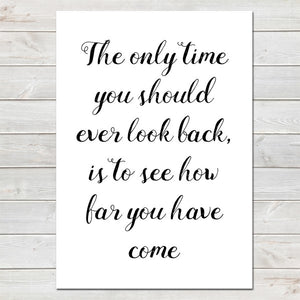 How Far You Have Come, Inspirational, Motivational Quote Print