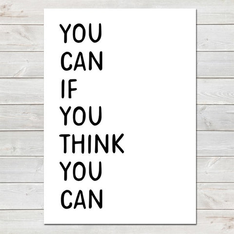 You Can If You Think You Can, Inspirational, Motivational Quote Print A4