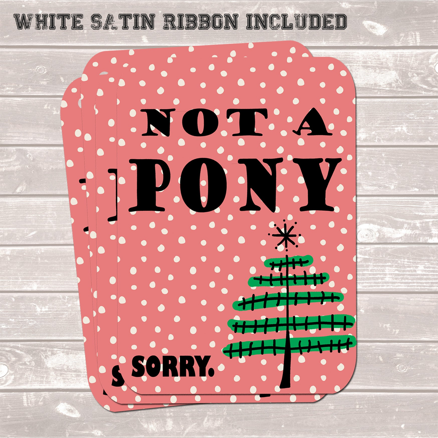 Christmas Gift Tags, Not a Pony Sorry, Present Accessories (Pack of 8)