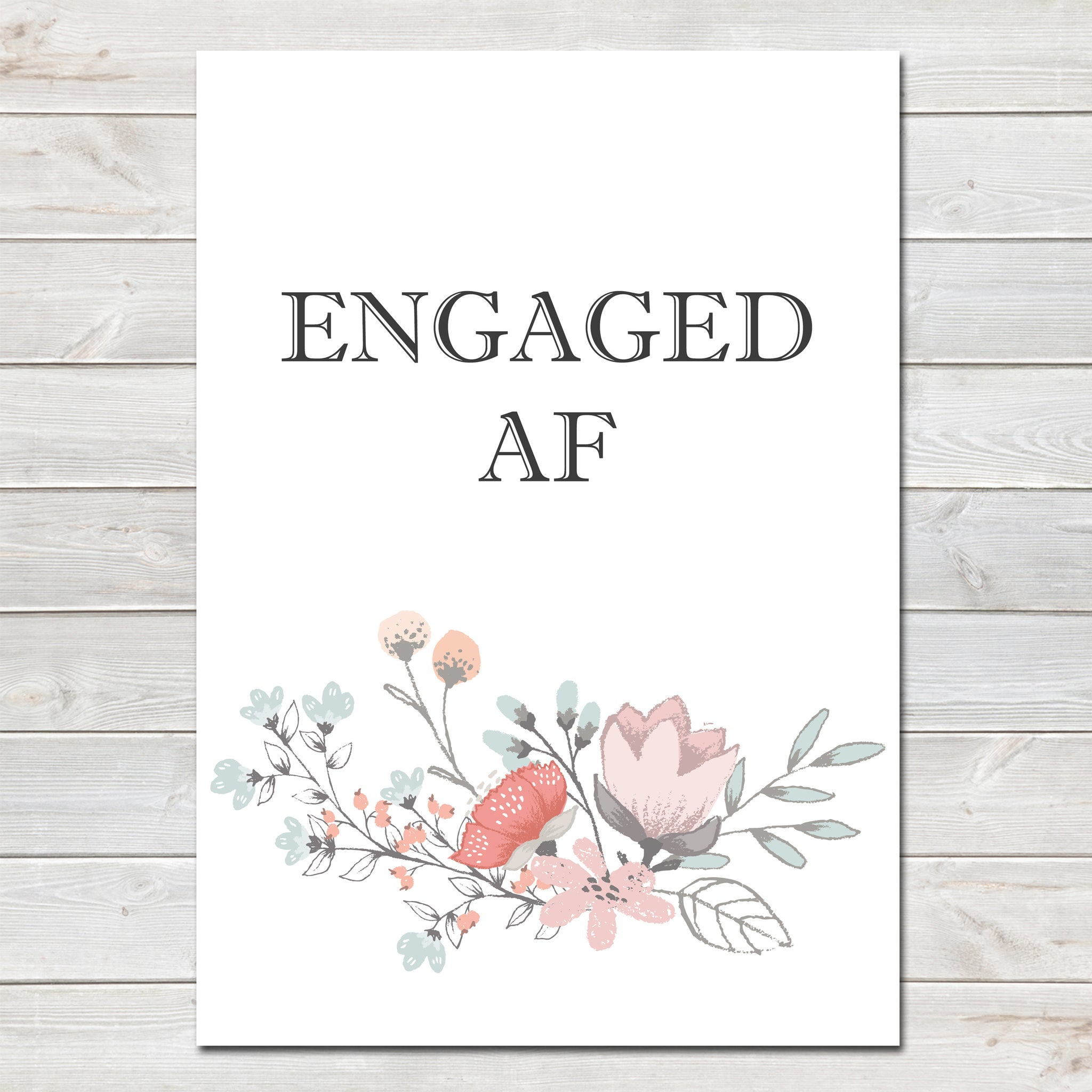 Engagement Party Engaged AF (As F***) Floral Poster / Photo Prop / Sign
