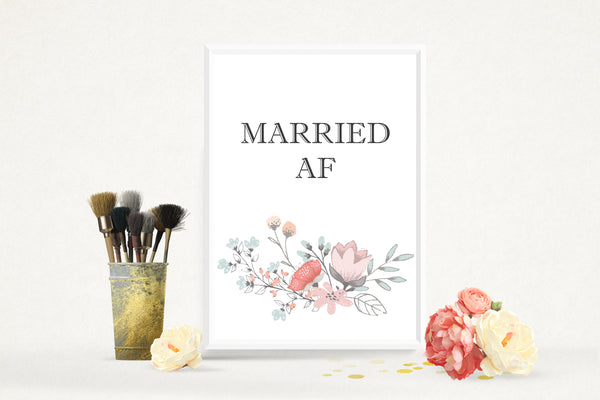 Wedding Party Married AF (As F***) Funny Floral Poster / Photo Prop / Sign