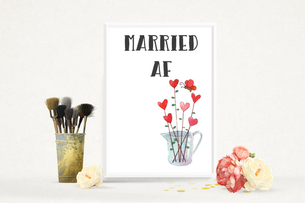 Wedding Party Married AF (As F***) Funny Hearts Flowers Poster / Photo Prop / Sign- A4
