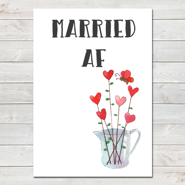 Wedding Party Married AF (As F***) Funny Hearts Flowers Poster / Photo Prop / Sign