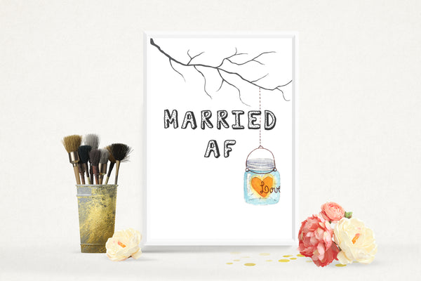 Engagement Party Engaged AF (As F***) Mason Jar, Tree Poster / Photo Prop / Sign- A4