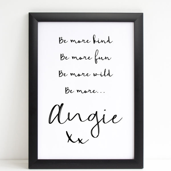 Mothers Day Print 'Be More ' Fun Personalised Poster Gift for Her